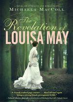 The Revelation of Louisa May : A Novel of Intrigue and Romance - Michaela MacColl