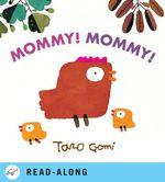 Mommy! Mommy! - Taro Gomi