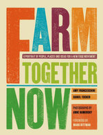 Farm Together Now - Amy Franseschini