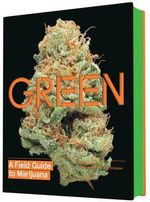 Green : A Field Guide to Marijuana - Chris Erikson