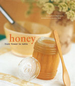 Honey : From Flower to Table - Stephanie Rosenbaum