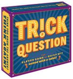 Trick Question : The Clever Game of Quick Wit - Forrest-Pruzan Creative