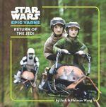 Return of the Jedi : Star Wars Epic Yarns Series - Holman Wang