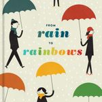 From Rain to Rainbows - Chronicle Books