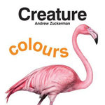 Creature Colours - Andrew Zuckerman