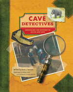Cave Detectives : Unraveling the Mystery of an Ice Age Cave - David L. Harrison