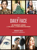 The Daily Face : 25 Makeup Looks for Day, Night, and Everything In Between! - Annamarie Tendler