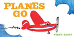Planes Go - Steve Light