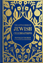 The Little Book of Jewish Celebrations - Ronald Tauber
