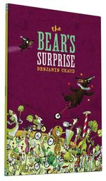 The Bear's Surprise - Benjamin Chaud