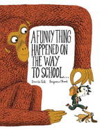 A Funny Thing Happened on the Way to School... - Benjamin Chaud