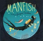 Manfish : A Story of Jacques Cousteau - Jennifer Berne
