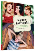 Vintage Hairstyles : Simple Steps for Retro Hair with a Modern Twist - Emma Sundh