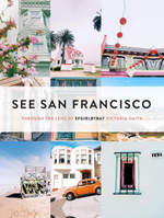 See San Francisco : Through the Lens of SFGirlbyBay - Victoria Smith