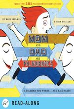 Mom and Dad Are Palindromes - Mark Shulman