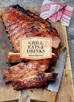 Grill Eats & Drinks : Recipes for Good Times - Chronicle Books