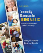 Community Resources for Older Adults : Programs and Services in an Era of Change - Robbyn R. Wacker
