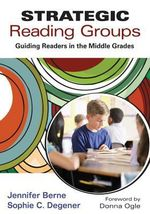 Strategic Reading Groups : Guiding Readers in the Middle Grades - Jennifer I. Berne