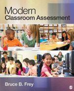 Modern Classroom Assessment - Bruce B. Frey
