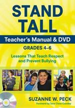 Stand Tall Teacher's Manual, Grades 4--6 : Lessons That Teach Respect and Prevent Bullying - Suzanne W. Peck