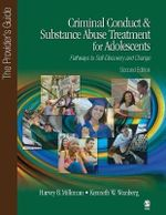 Criminal Conduct and Substance Abuse Treatment for Adolescents: Pathways to Self-Discovery and Change : The Provider's Guide - Kenneth W. Wanberg