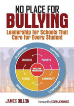 No Place for Bullying : Leadership for Schools That Care for Every Student - James E. Dillon