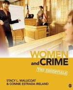 Women and Crime : The Essentials - Stacy L. Mallicoat