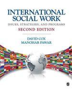 International Social Work : Issues, Strategies, and Programs - David R. Cox