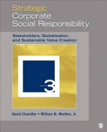 Strategic Corporate Social Responsibility : Stakeholders, Globalization, and Sustainable Value Creation - David B. Chandler