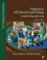Pathways to Self-Discovery and Change: A Guide for Responsible Living : The Participant's Workbook - Harvey B. Milkman