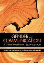 Gender in Communication : A Critical Introduction - Victoria Pruin DeFrancisco