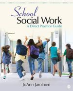 School Social Work : A Direct Practice Guide - JoAnn A. Jarolmen