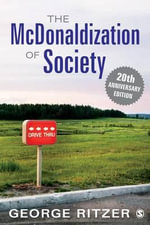 The McDonaldization of Society : 20th Anniversary Edition - George F. Ritzer