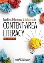 Teaching Dilemmas and Solutions in Content-Area Literacy : Grades 6-12