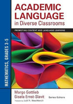 Academic Language in Diverse Classrooms - Mathematics, Grades 3-5 : Promoting Content and Language Learning - Margo H. Gottlieb