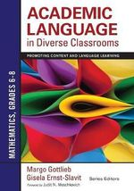 Academic Language in Diverse Classrooms - Mathematics, Grades 6-8 : Promoting Content and Language Learning - Margo H. Gottlieb