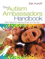 The Autism Ambassadors Handbook : Peer Support for Learning, Growth, and Success - Zak Kukoff