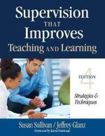 Supervision That Improves Teaching and Learning : Strategies and Techniques - Susan Sullivan