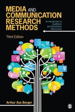 Media and Communication Research Methods : An Introduction to Qualitative and Quantitative Approaches - Arthur Asa Berger