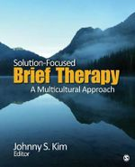 Solution-Focused Brief Therapy : A Multicultural Approach