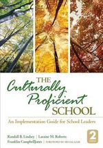 The Culturally Proficient School : An Implementation Guide for School Leaders - Randall B. Lindsey