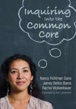 Inquiring into the Common Core - Nancy Fichtman Dana