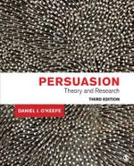 Persuasion : Theory and Research - Daniel J. O'Keefe