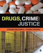 Drugs, Crime and Justice - Steven R. Belenko