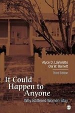 It Could Happen to Anyone : Why Battered Women Stay - Alyce D. LaViolette