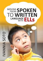 Moving from Spoken to Written Language With ELLs - Ivannia Soto