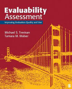 Evaluability Assessment : Improving Evaluation Quality and Use Across Disciplines - Michael S. Trevisan