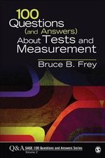 100 Questions (and Answers) About Tests and Measurement - Bruce B. Frey