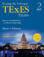 Passing the Principal TExES Exam : Keys to Certification and School Leadership - Barbara  L. Wilmore