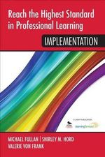 Reach the Highest Standard in Professional Learning : Implementation